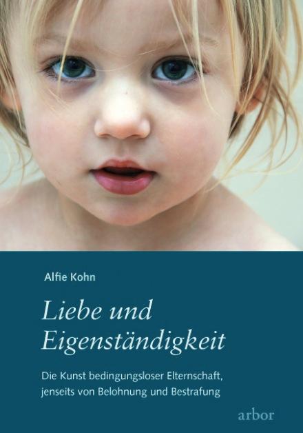 Alfie Kohn, Eltern, Belohnung, Bestrafung, Liebe