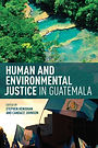 Human and Environmental Justice in Guate