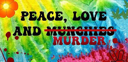 Peace-Love and Murder Mystery Dinner
