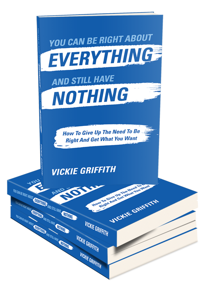 Book about being right about everything and still have nothing by Vickie Griffith of Break-Through.org