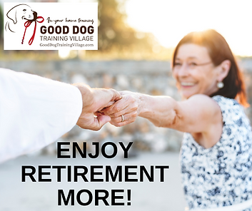 Enjoy Retirement More-Good Dog Training.