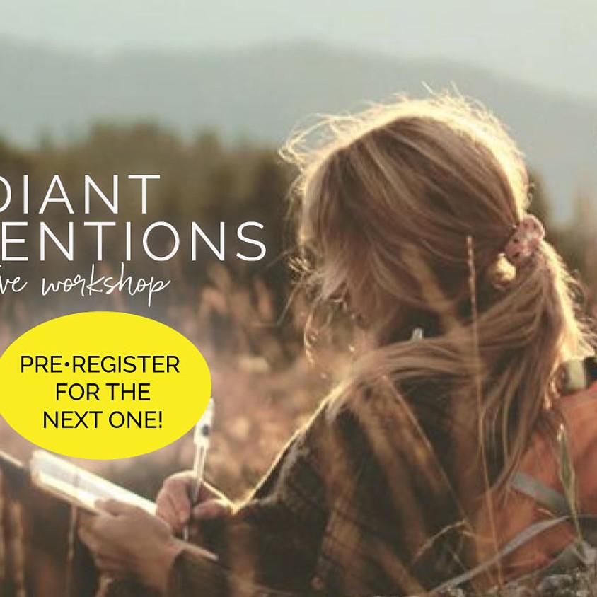 Pre-Register for the next Radiant Intentions Workshop