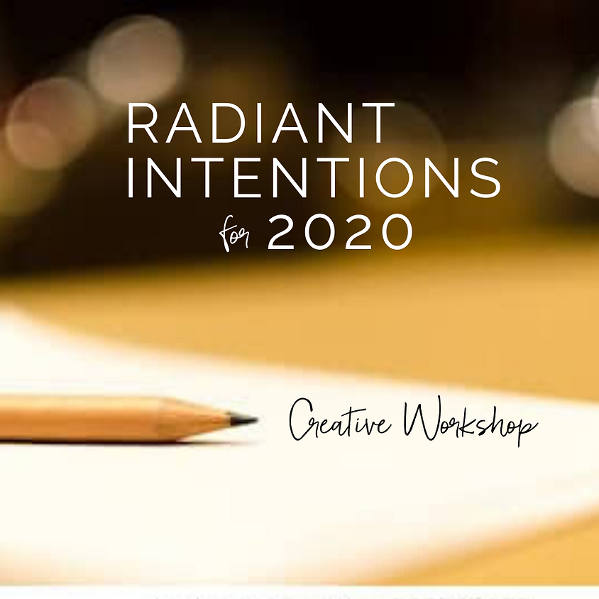 Radiant Intentions 2020: A Creative Workshop