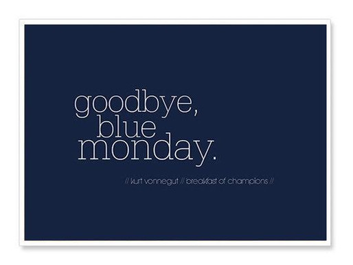 "10 ways to beat ""Blue Monday Blues"" or just the January Blues"