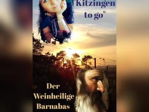 """""""Kitzingen to go"""" Der Weinheilige Barnabas"""