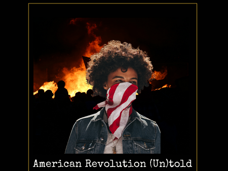An American Revolution (Un)told: BLM 4 of July