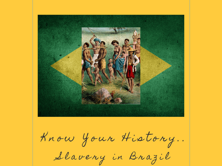 EP 8: Know Your History - Slavery in Brazil