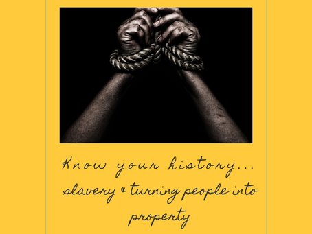 EP 2: Know Your History - Slavery & Turning People into Property