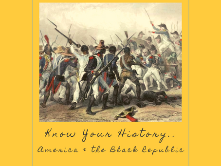 EP 7: Know Your History - America & The Black Republic