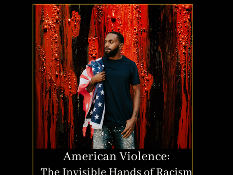 American Violence: The Invisible Hands of Racism