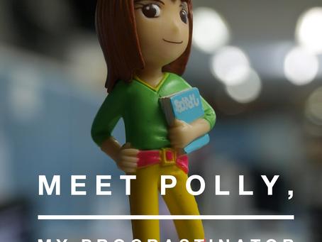 Meet Polly, My Procrastinator