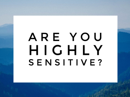 Are You Highly Sensitive?