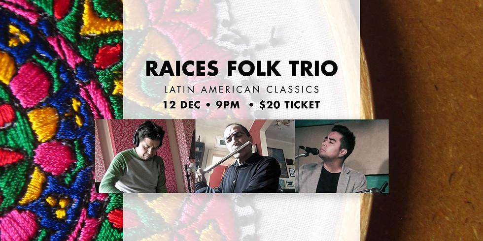 Raices Folk Trio 12 Dec