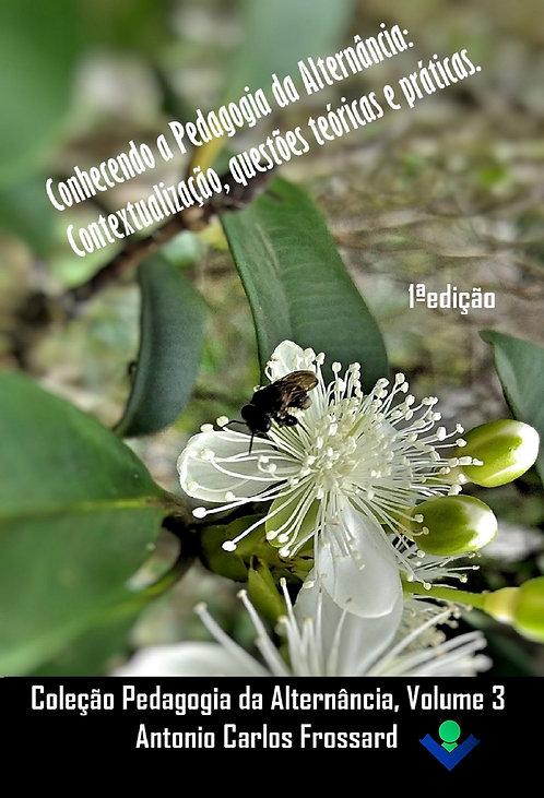 Conhecendo a Pedagogia da Alternância: Contextualização, questões teóricas...