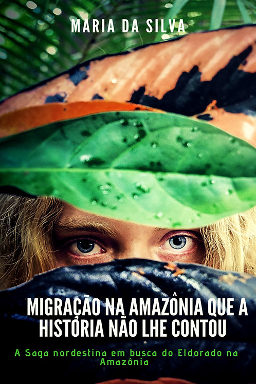 Migração na Amazônia que a história não lhe contou
