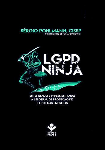 E-book LGPD Ninja - Entendendo e implementando a Lei Geral de Dados na Empresa