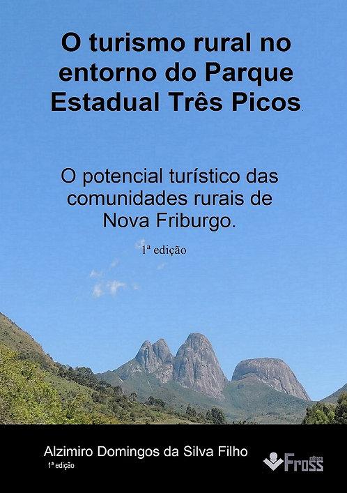 O turismo rural no entorno do Parque Estadual Três Picos.