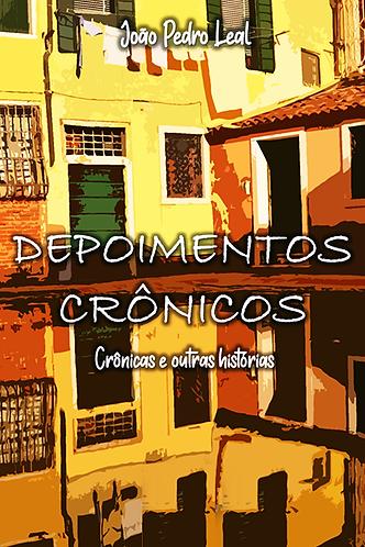 Depoimentos crônicos - Crônicas e outras histórias