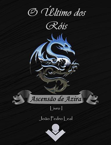 O último  dos Róis,  Ascensão de Azira  - Livro I