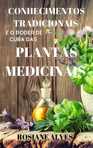 Conhecimentos tradicionais e o poder de cura das plantas medicinais