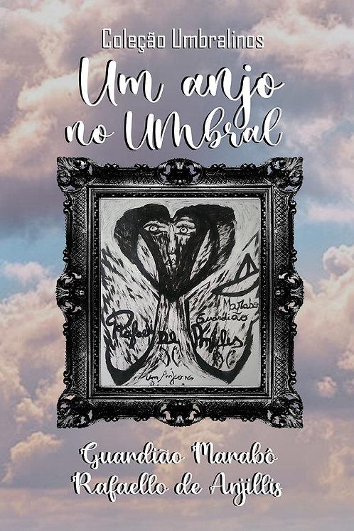 Um anjo no Umbral, Coleção Umbralinos