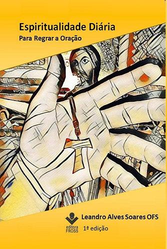 Espiritualidade Diária - Para Regrar a Oração
