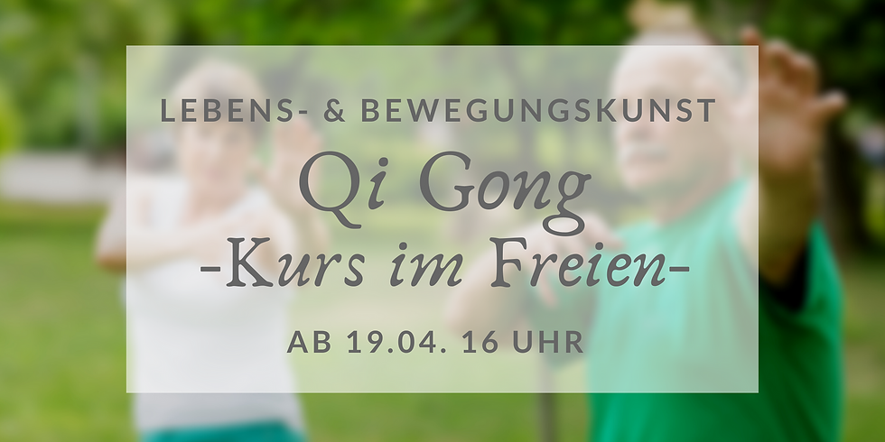 Qi Gong Lebens- & Bewegungskunst (Mo 16:00 - im Freien)