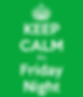 keep-calm-its-friday-night-2.png