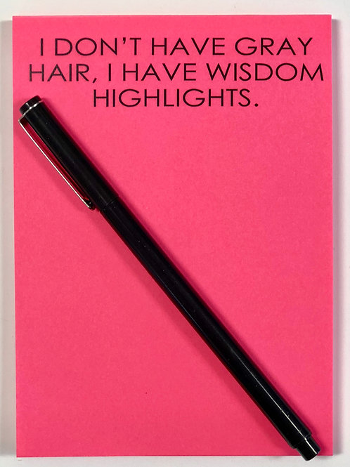I don't have gray hair, I have wisdom highlights