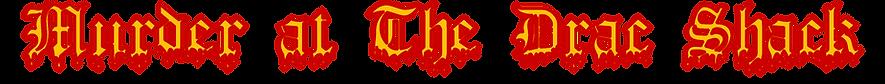 Drac Shack Logo (R&Y).png
