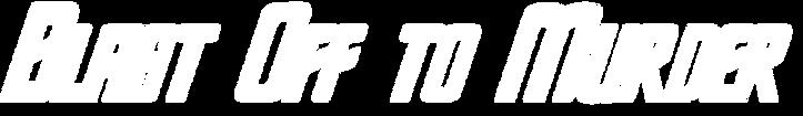 Blast Off to Murder logo.png