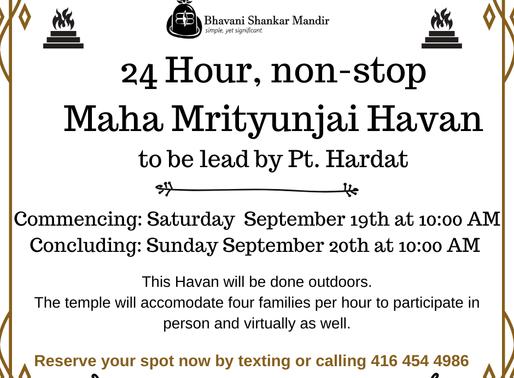 24 Hour Maha Mrityunjai Havan - September 19 to Deptember 20