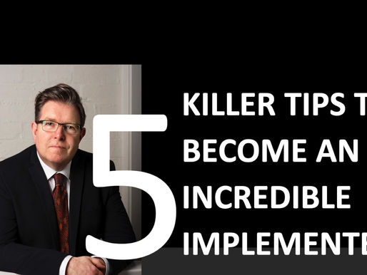 Incredible Implementers will hate me for telling you these 5 tips!