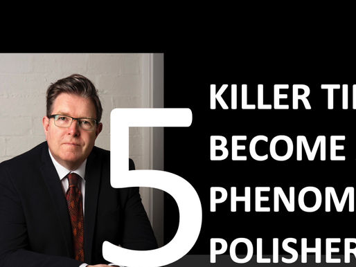 Only 5 killer tips to be a Phenomenal Polisher?