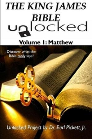 The King James Bible Unlocked! Volume 1: Matthew