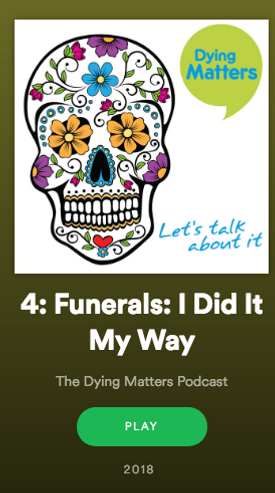 dying matters Compassionate funerals hasina zaman modern funeral directors podcast spotify