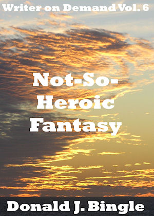 Not-So-Heroic Fantasy