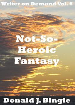 Not-So-Heroic Fantasy