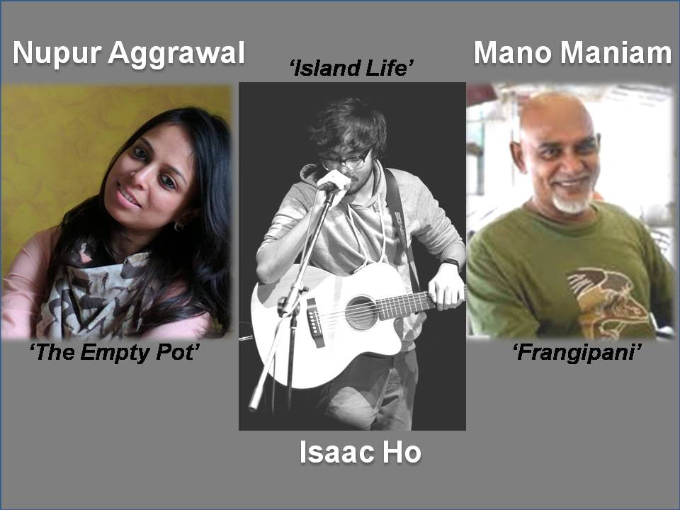 Manomaniam (Malaysia) 'Frangipani', Nupur Aggrawal (India) 'The Empty Pot'. StoryTime Music -Issac Ho (Malaysia) with his story and song 'Island Life'