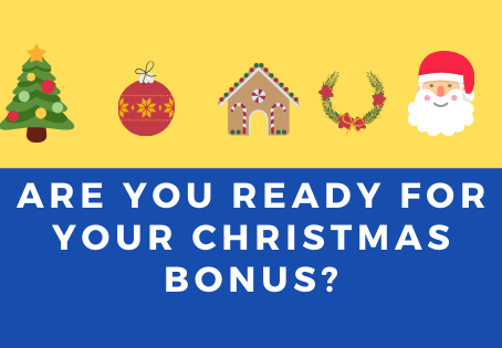 Are You Ready For Your Christmas Bonus?