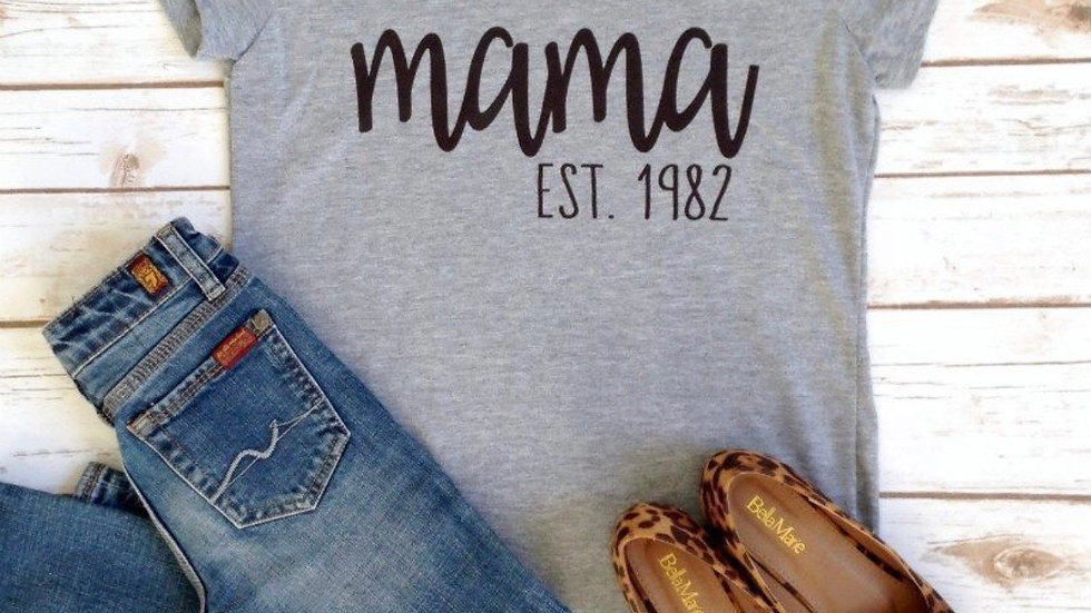 Mama *year is customizable* leave in comments