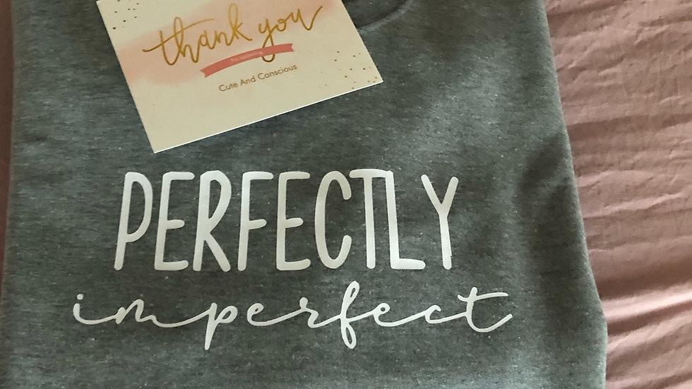 (Sweatshirt) perfectly Imperfect