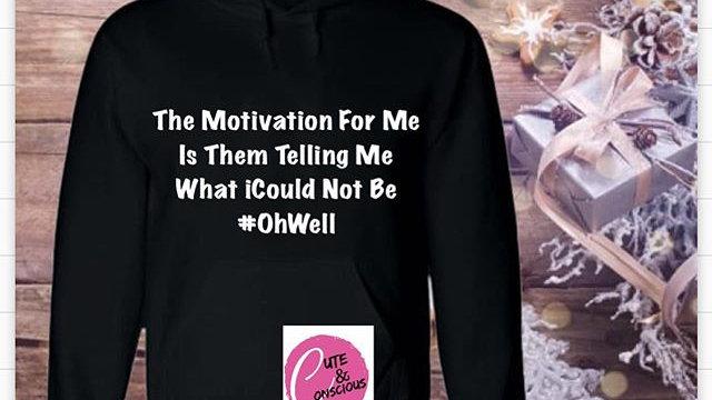 Motivation For Me SweatShirt