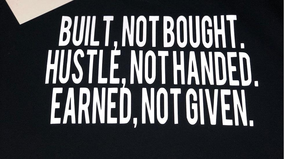 Built, Not Bought (sweatshirt)