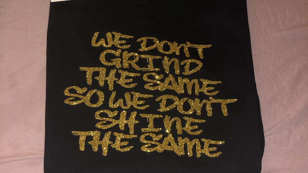 We Don't Grind The Same