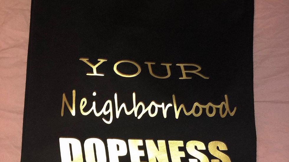 Your neighborhood dopeness dealer