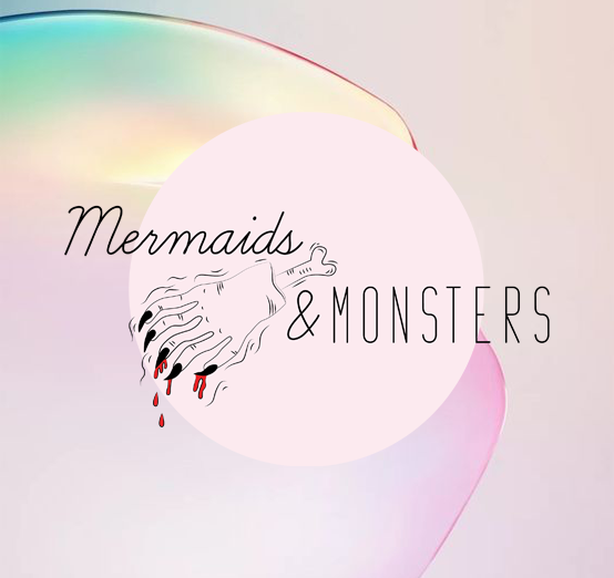 Mermaids and Monsters