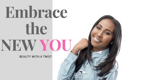 Embrace the new you!