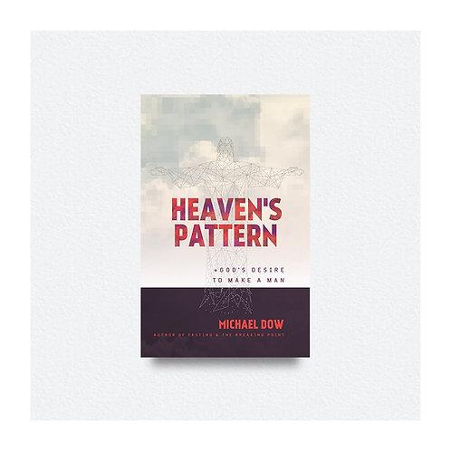 Heaven's Pattern by Michael Dow