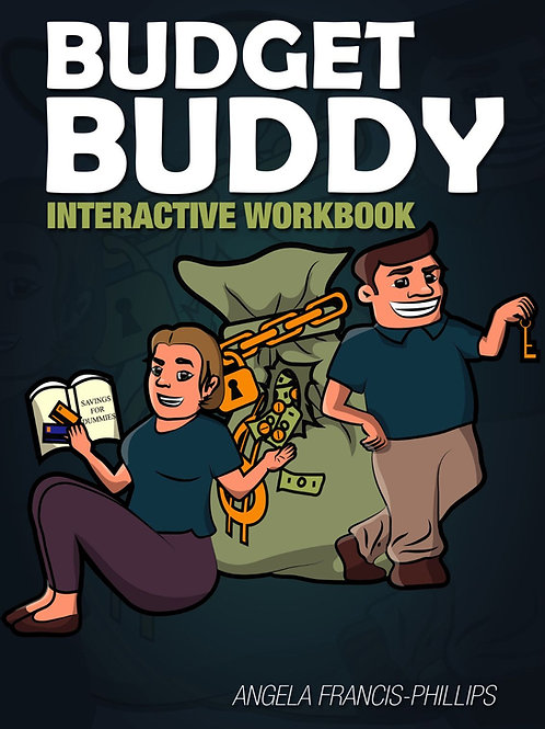 The Budget Buddy Interactive Workbook
